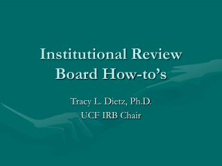 Institutional Review Board How-to s