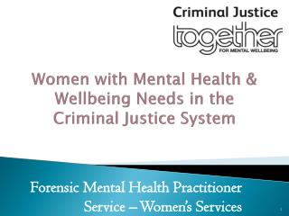 Women with Mental Health & Wellbeing Needs in the Criminal Justice System