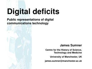 Digital deficits Public representations of digital communications technology