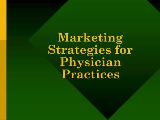 Marketing Strategies for Physician Practices