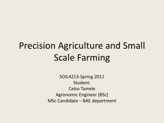 Precision Agriculture and Small Scale Farming