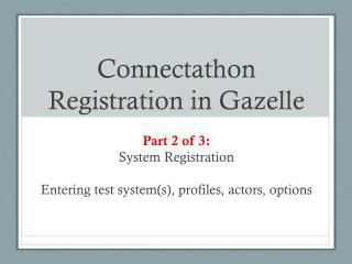 Connectathon Registration in Gazelle