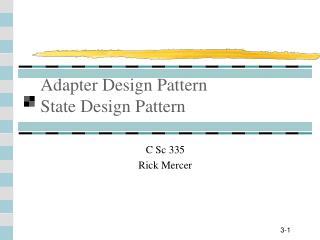 Adapter Design Pattern State Design Pattern