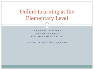 Online Learning at the Elementary Level