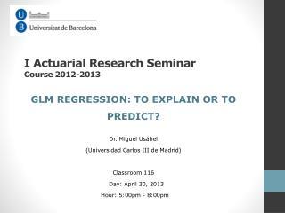 I Actuarial Research Seminar  Course 2012-2013