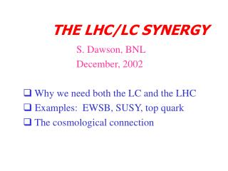 THE LHC/LC SYNERGY
