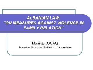 "ALBANIAN LAW: ""ON MEASURES AGAINST VIOLENCE IN FAMILY RELATION"""