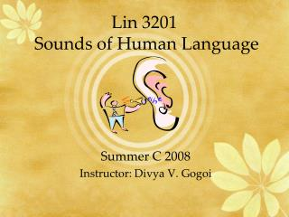 Lin 3201   Sounds of Human Language