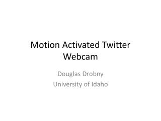 Motion Activated Twitter Webcam