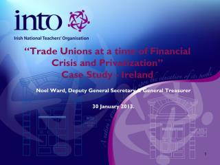 """Trade Unions at a time of Financial Crisis and Privatization""  Case Study - Ireland"