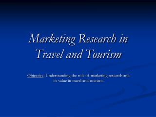 Marketing Research in Travel and Tourism