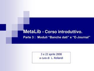 """MetaLib  - Corso introduttivo. Parte 3 :  Moduli """"Banche dati"""" e """"E-Journal"""""""