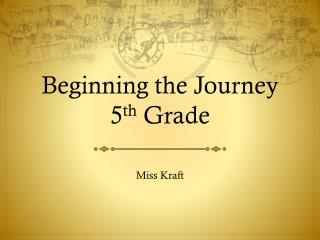 Beginning the Journey 5 th  Grade