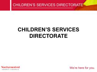 CHILDREN'S SERVICES DIRECTORATE