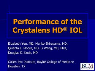 Performance of the  Crystalens  HD ®  IOL