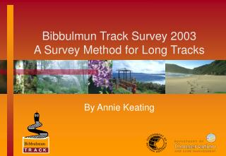 Bibbulmun Track Survey 2003  A Survey Method for Long Tracks