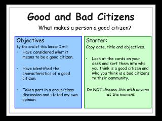 Good and Bad Citizens