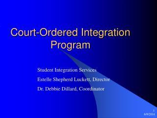 Court-Ordered Integration Program