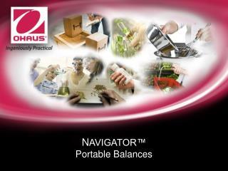 N AVIGATOR™ Portable Balances