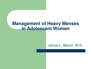 Management of Heavy Menses in Adolescent Women