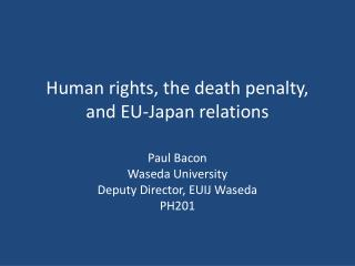 Human rights, the death penalty, and EU-Japan relations