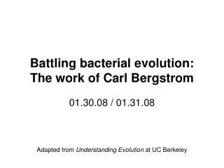 Battling bacterial evolution: The work of Carl Bergstrom
