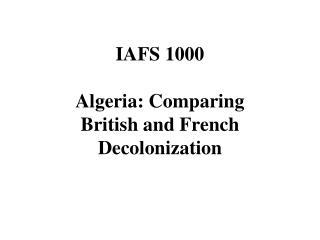 IAFS 1000 Algeria: Comparing British and French Decolonization