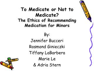 To Medicate or Not to Medicate The Ethics of Recommending Medication for Minors