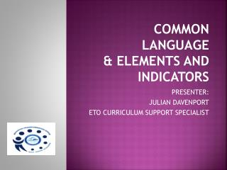 COMMON LANGUAGE & ELEMENTS AND INDICATORS