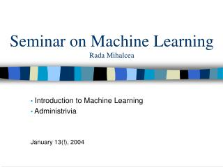 Seminar on Machine Learning Rada Mihalcea