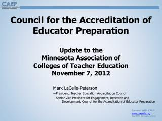 Mark LaCelle-Peterson —President, Teacher Education Accreditation Council
