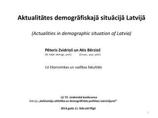 Aktualitātes demogrāfiskajā situācijā Latvijā ( Actualities in demographic situation of Latvia )