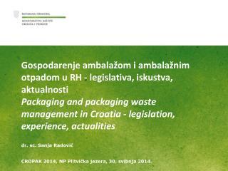 Gospodarenje ambalažom i ambalažnim otpadom  u RH -  legislativa ,  iskustva ,  aktualnosti
