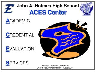 John A. Holmes High School ACES Center