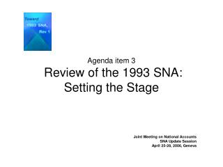 Agenda item 3  Review of the 1993 SNA:  Setting the Stage
