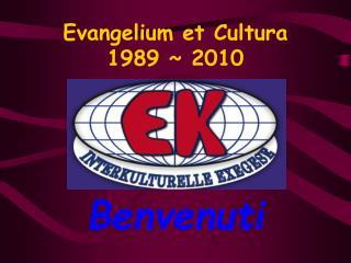 Evangelium et Cultura 1989  2010
