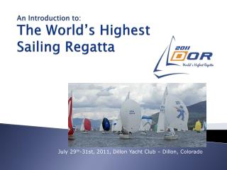 An Introduction to: The World s Highest  Sailing Regatta
