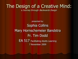 The Design of a Creative Mind: a Journey through  Backwards Design