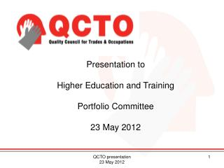 Presentation to  Higher Education and Training Portfolio Committee 23 May 2012