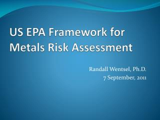US EPA Framework for Metals Risk Assessment