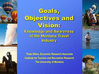 Goals, Objectives and Vision: Knowledge and Awareness of the Montana Travel Industry