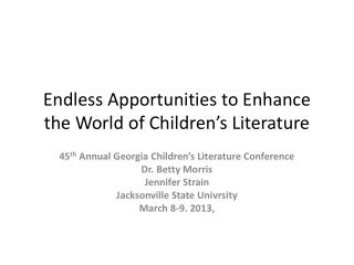 Endless  Apportunities  to Enhance the World of Children's Literature