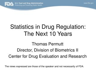 Statistics in Drug Regulation: The Next 10 Years