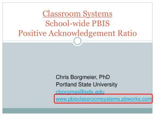 Classroom Systems School-wide PBIS Positive Acknowledgement Ratio