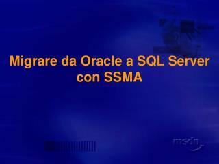 Migrare da Oracle a SQL Server  con SSMA