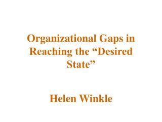 "Organizational Gaps in Reaching the ""Desired State"""