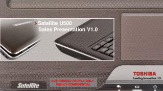 Satellite U500                                       Sales Presentation V1.0