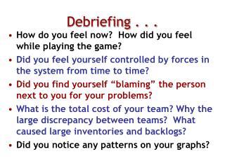 Debriefing . . .