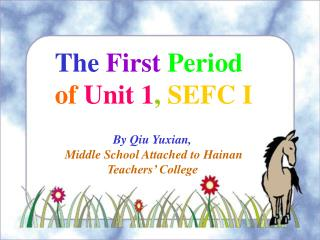 The First Period  of  Unit 1 , SEFC I