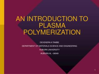 AN INTRODUCTION TO PLASMA POLYMERIZATION